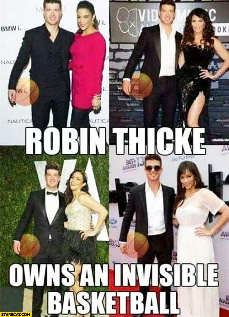 Robin Thicke owns an invisible basketball