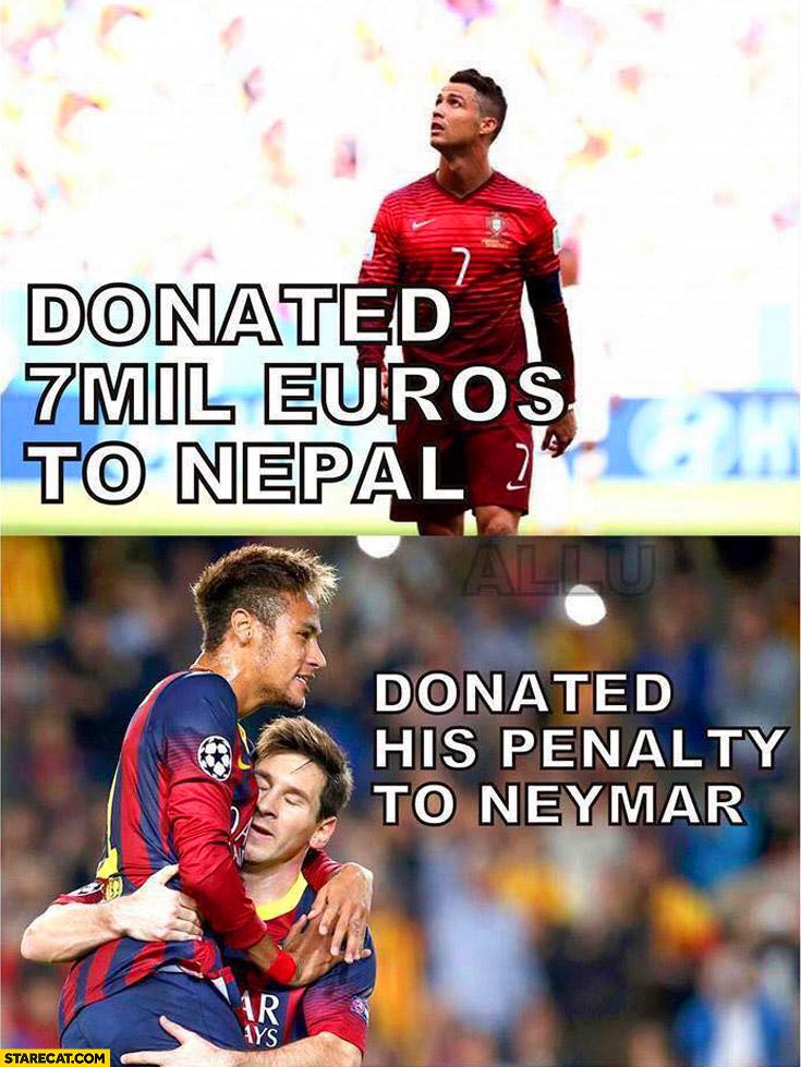 Ronaldo Donated 7 millions Euros to Nepal Messi donated his penalty to Neymar