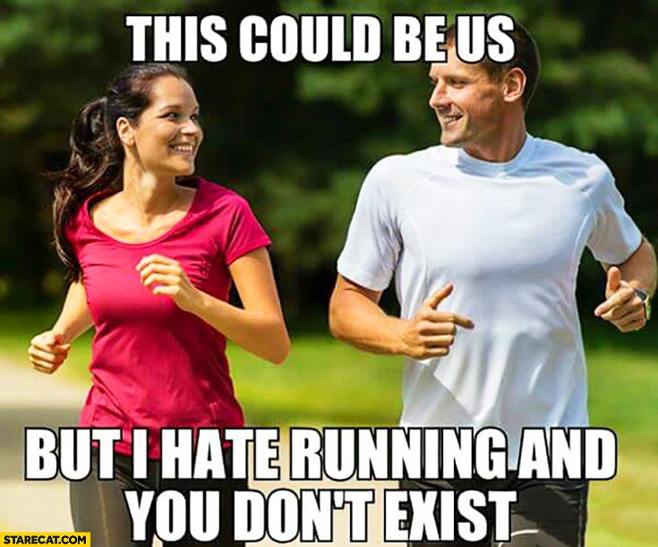 Running couple this could be us but I hate running and you don't exist