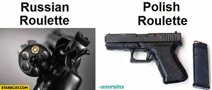 Russian roulette vs Polish roulette one bullet vs whole clip