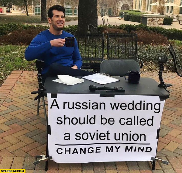 Russian wedding should be called a Soviet Union