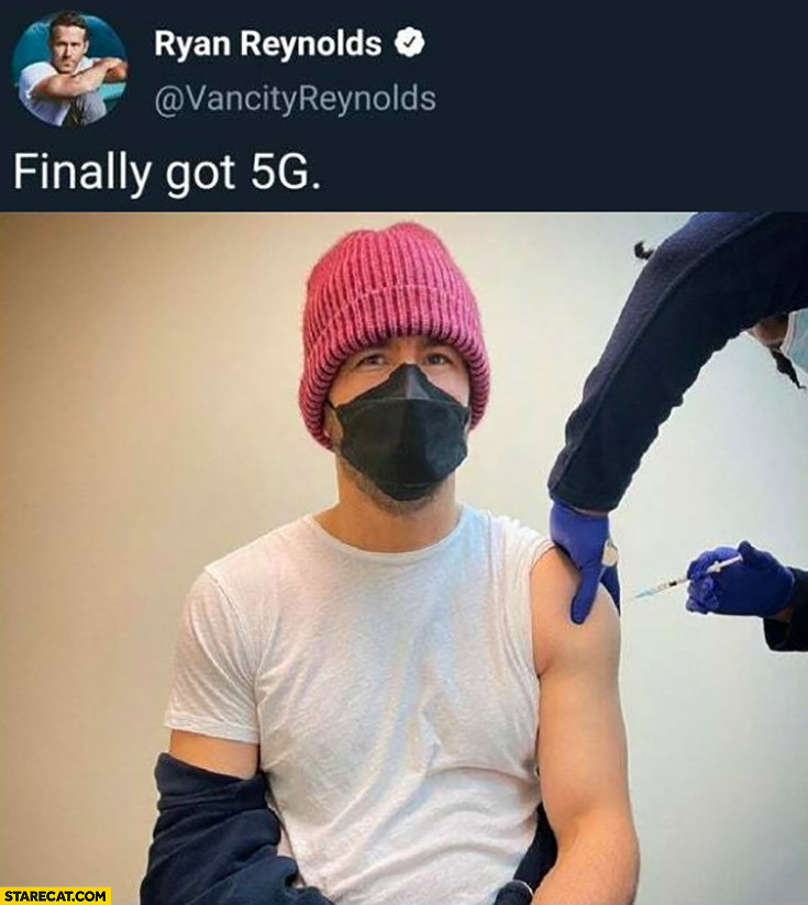 Ryan Reynolds getting vaccinated finally got 5G