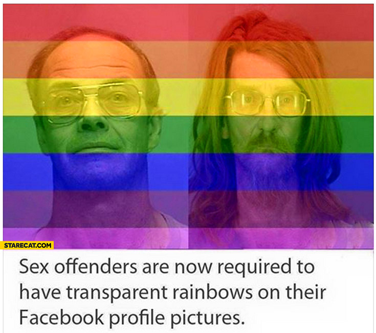 Sex offenders are now required to have transparent rainbows on their facebook profile pictures