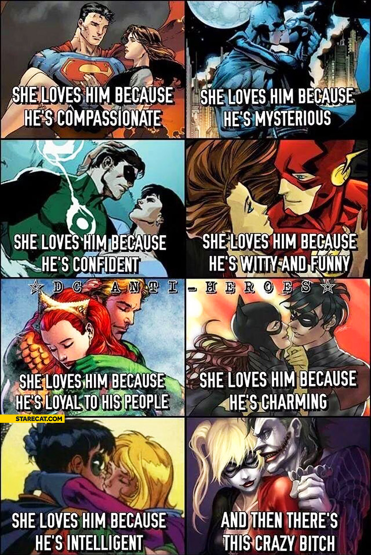 She loves him because and then there's this crazy bitch joker