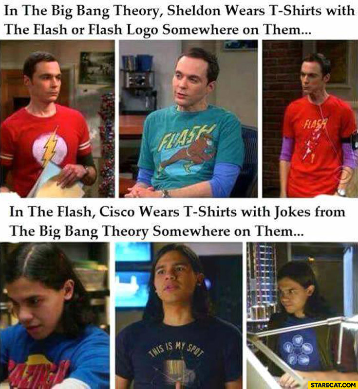 Sheldon wears Flash t-shirts in the Flash Cisco wears t-shirts from Big Bang Theory