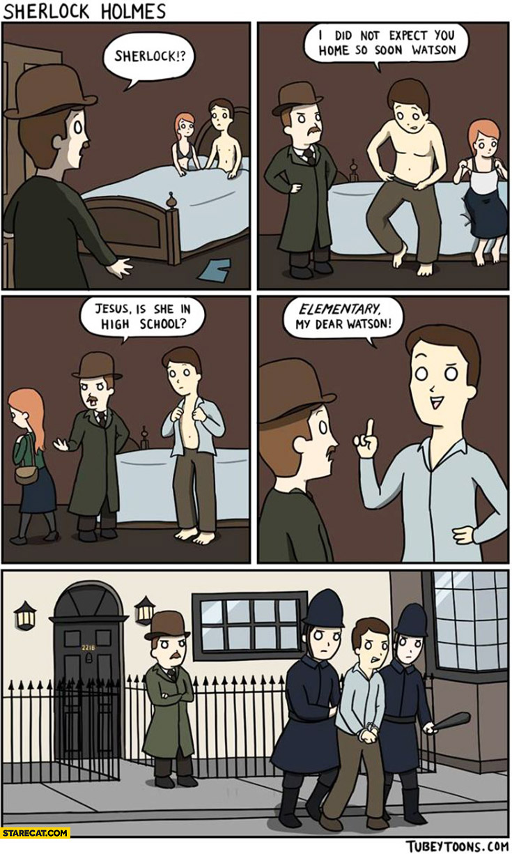 Sherlock Holmes cheating is she from high school? Elementary, my dear Watson. Goes to prison comic