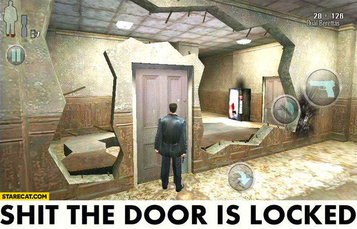 Shit the door is locked destroyed walls missing game fail