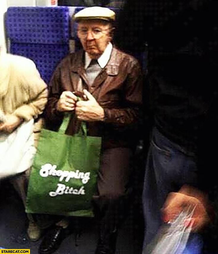 Shopping bitch grandpa old man shopping bag quote