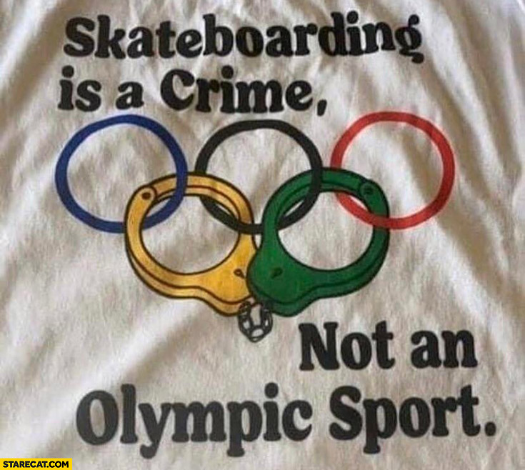 Skateboarding is a crime not an olympic sport t-shirt