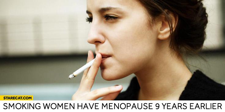 Smoking women have menopause 9 years earlier