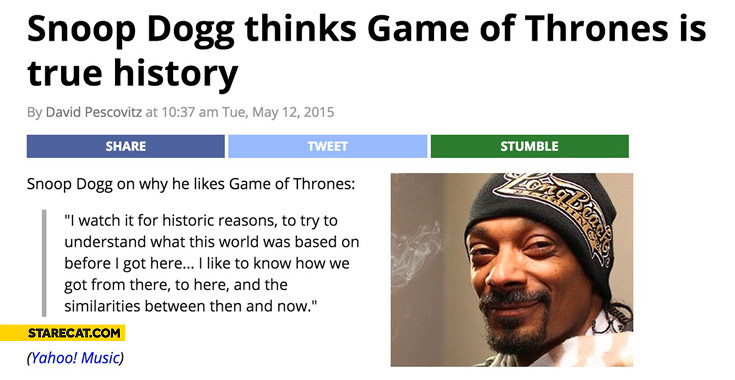 Snoop Dogg thinks Game of Thrones is true history
