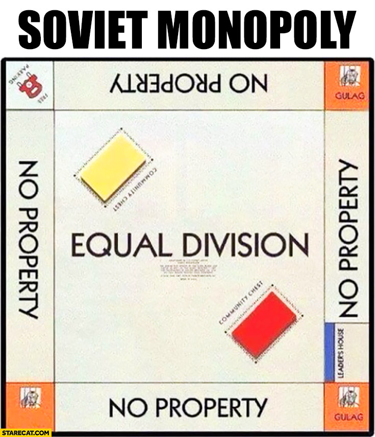 Soviet monopoly, no property, equal division, gulag instead of prison