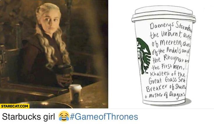 Starbucks girl Daenerys full name written on a coffee cup