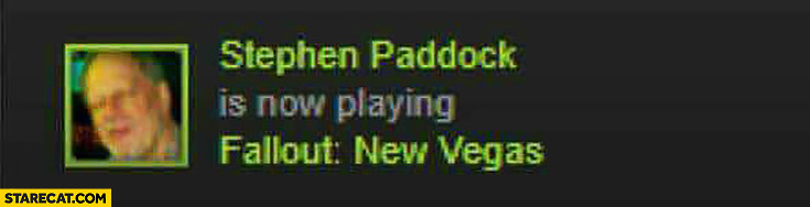 Stephen Paddock is now playing Fallout New Vegas Las Vegas terrorist attack
