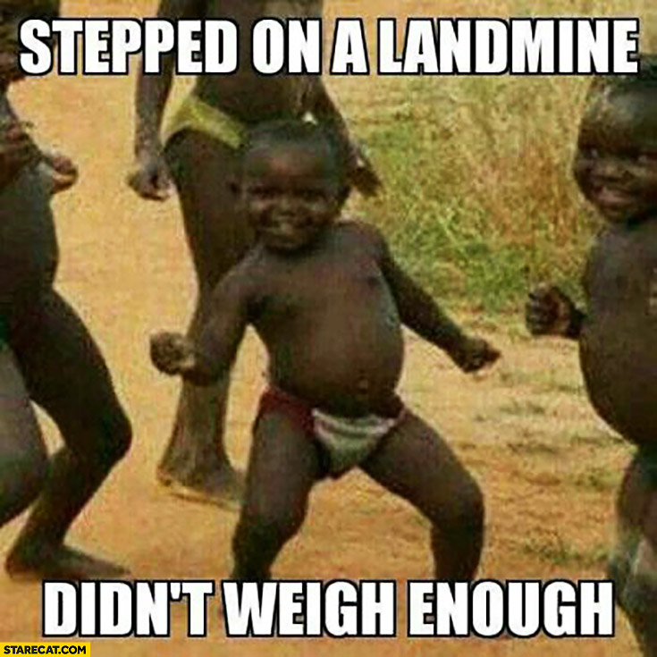 Stepped on a landmine, didn't weigh enough. Happy black hid