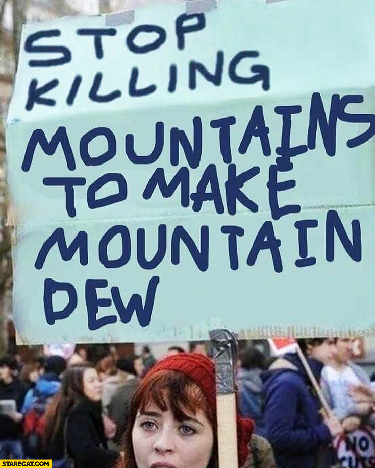 Stop killing mountains to make Mountain Dew protester sign