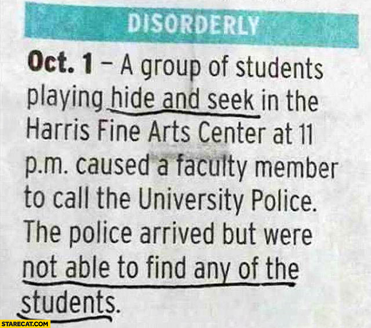 Students playing hide and seek university police were not able to find them