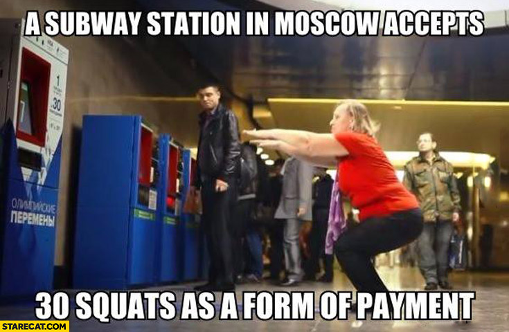 Subways station in Moscow accepts 30 squats as a form of payment