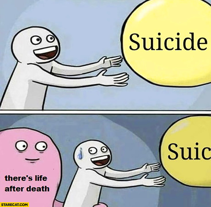 Suicide but what if there's life after death? Stressed
