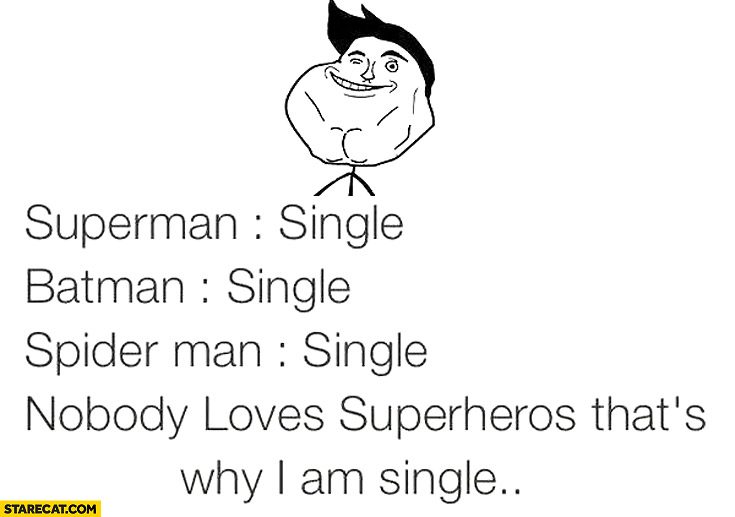 Superman Batman Spider-man singe nobody loves superheroes that's why I am single