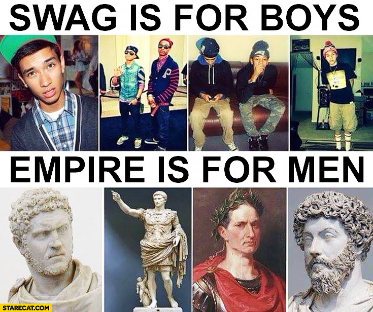 SWAG is for boys, empire is for men