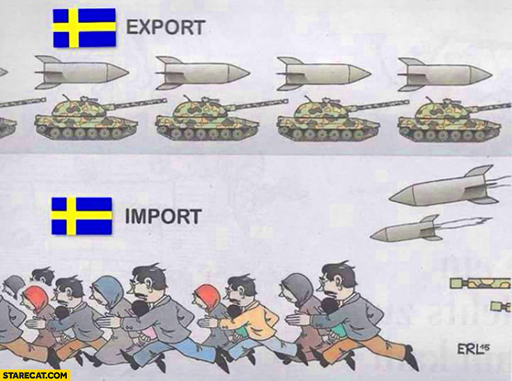 Sweden exporting tanks and missiles, importing immigrants