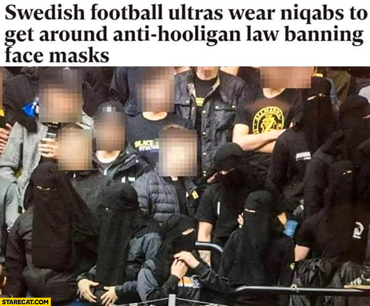 Swedish football ultras wear niqabs to get around anti-hooligan law banning face masks