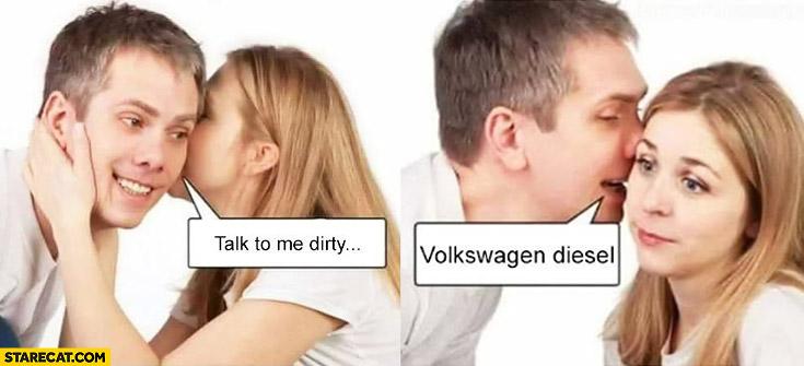 Talk to me dirty Volkswagen Diesel