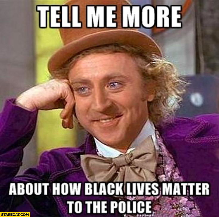 Tell me more about how black lives matter to the police BLM memes
