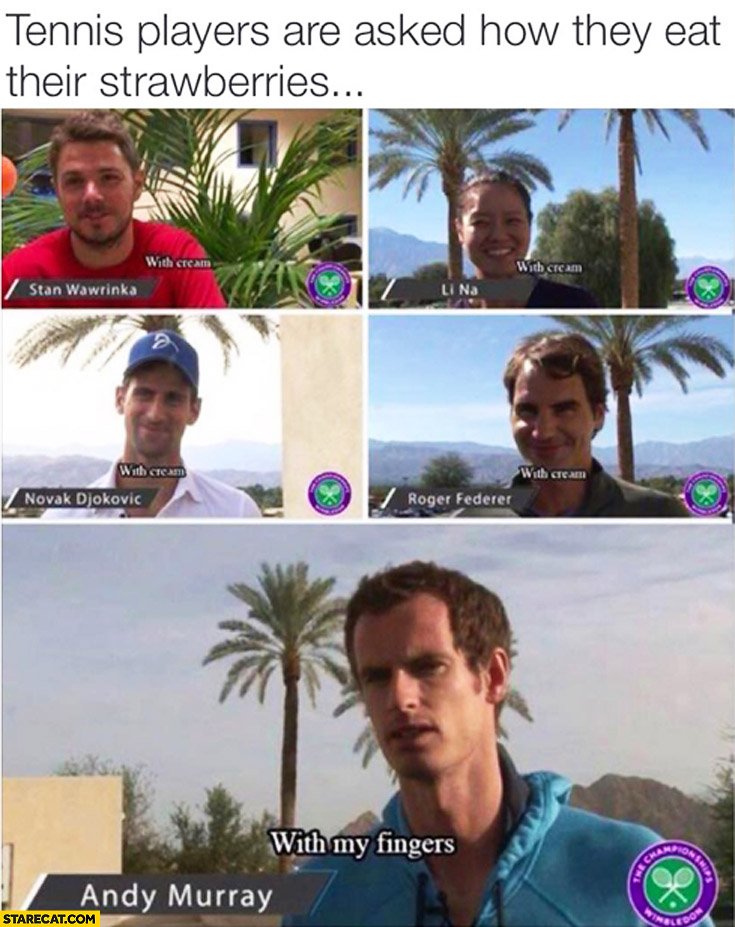 Tennis players asked how they eat their strawberries with my fingers Andy Murray