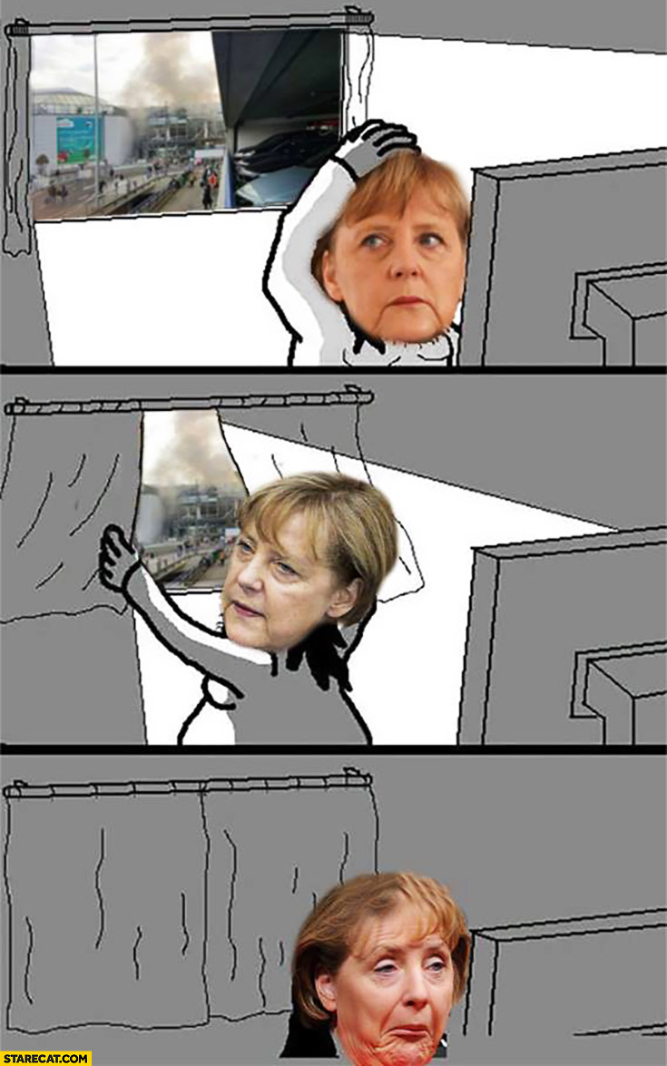 Terrorist attacks in Belgium Merkel closing the curtains ignoring comic meme
