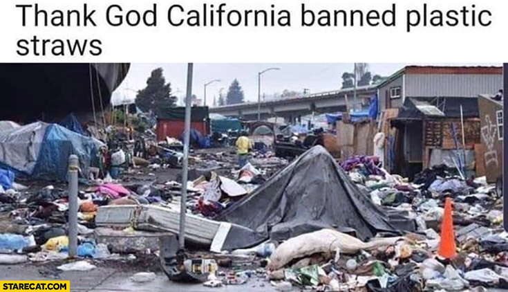 Thank god California banned plastic straws mess dirty streets
