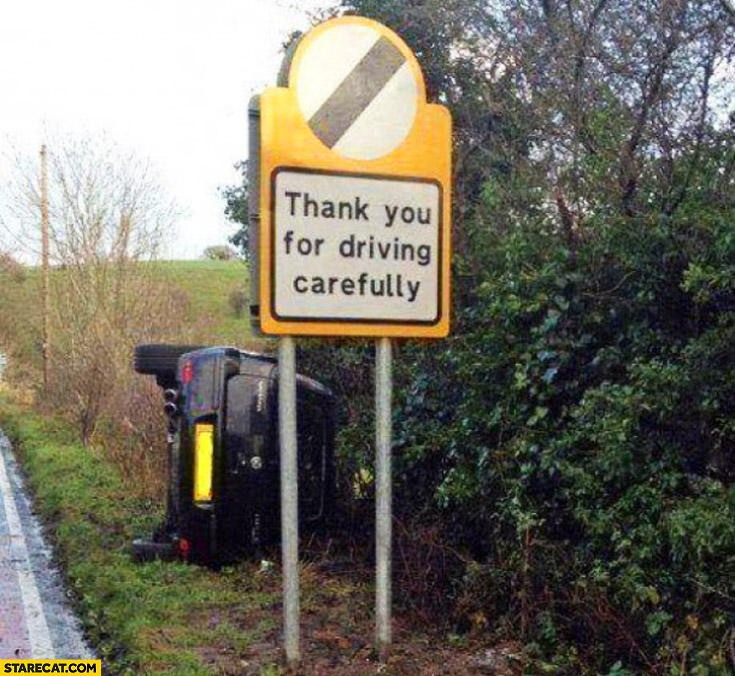 Thank you for driving carefully car rolled over fail