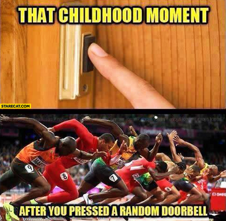 That childhood moment after you pressed a random doorbell running away