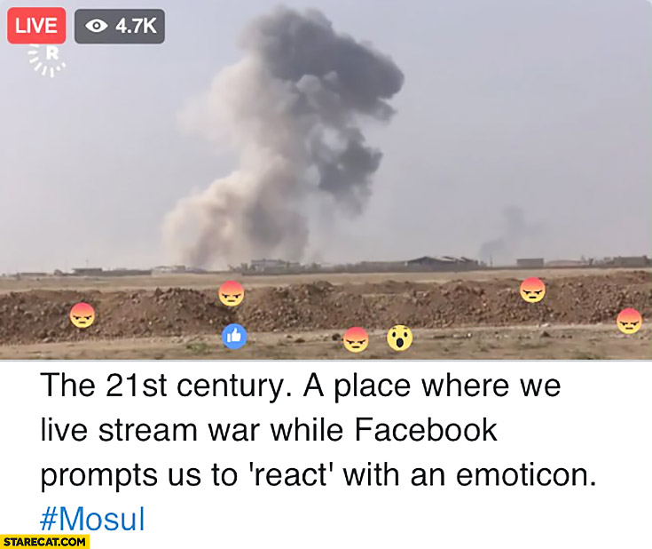 The 21st century: a place where we live stream war while facebook prompts us to react with an emoticon Mosul CNN live