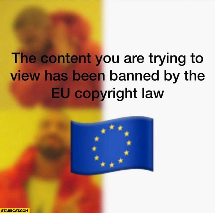 The content you are trying to view has been banned by the EU copyright law