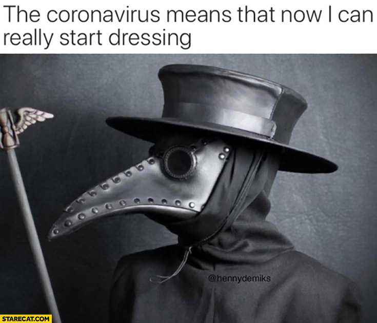 The coronavirus means that now I can really start dressing