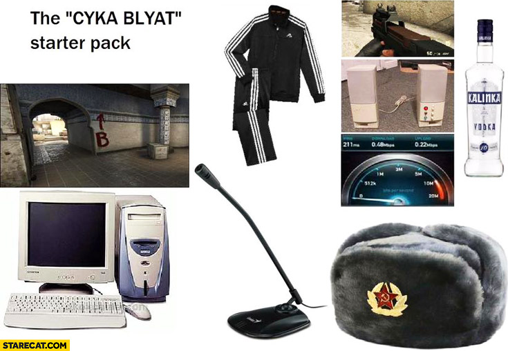 The Cyka blyat starter pack