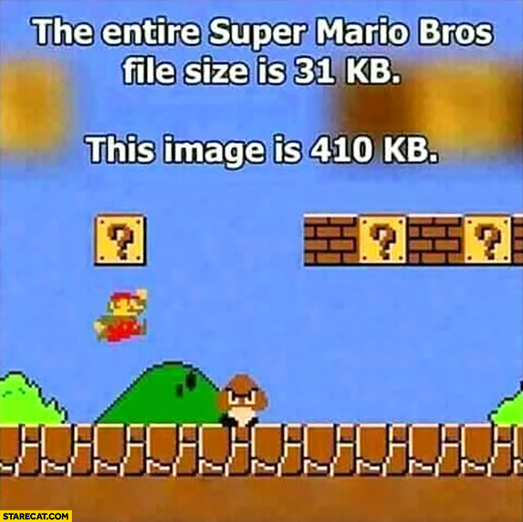 The entire Super Mario Bros file size is 31kb, this image is 410kb