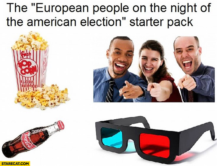 The European people on the night of the American election starter pack: popcorn, 3D glasses, laughing