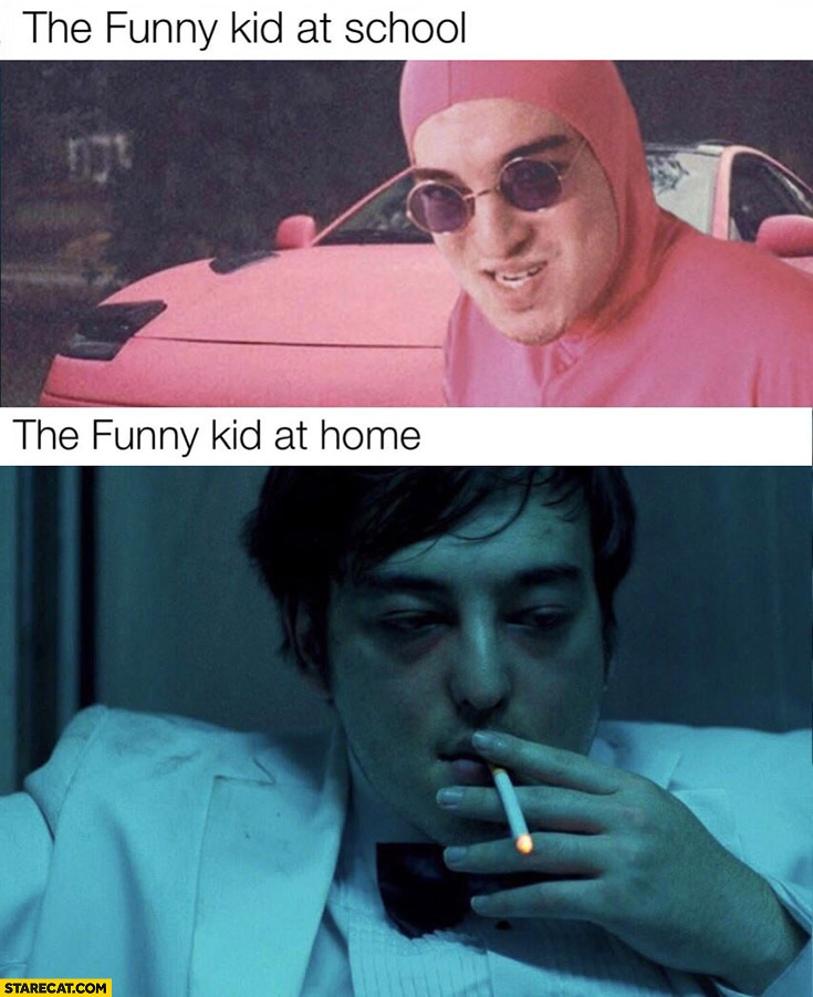 The funny kid at school vs the funny kid at home