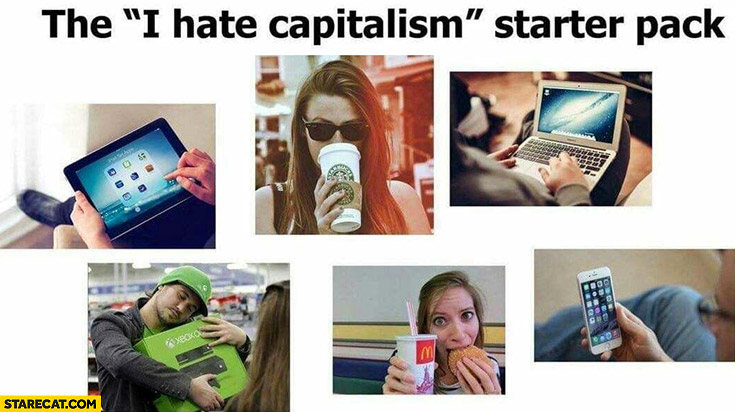 "The ""I hate capitalism"" starter pack: Starbucks, Apple, McDonalds, Xbox"