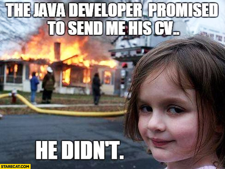 The java developer promised to send me his CV he didn't