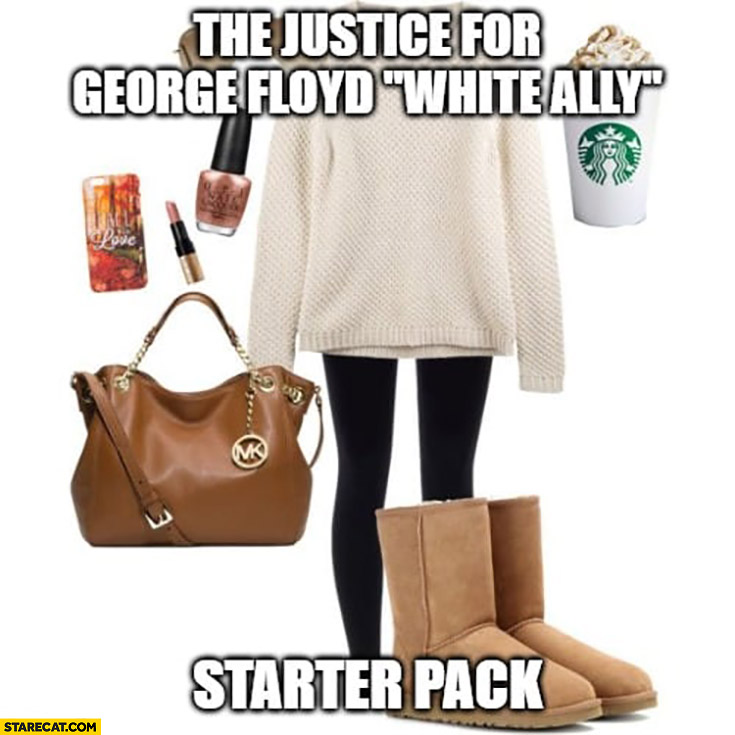 "The justice for George Floyd ""white ally"" starter pack"