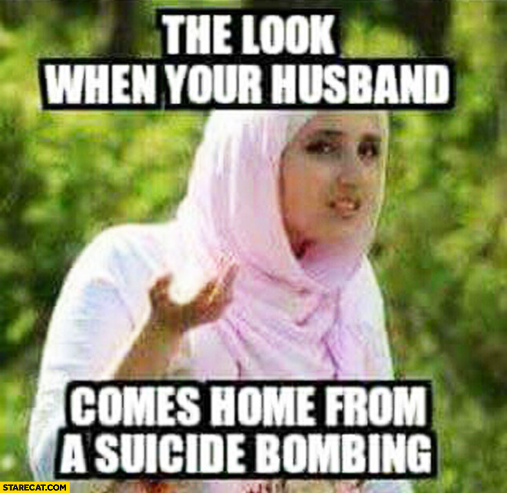 The look when your husband comes home from a suicide bombing