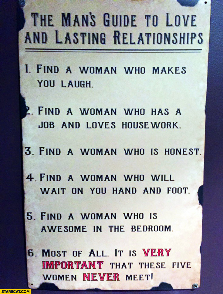 The man's guide to love and lasting relationships list: find a woman who, most of all it is very important that these five women never meet