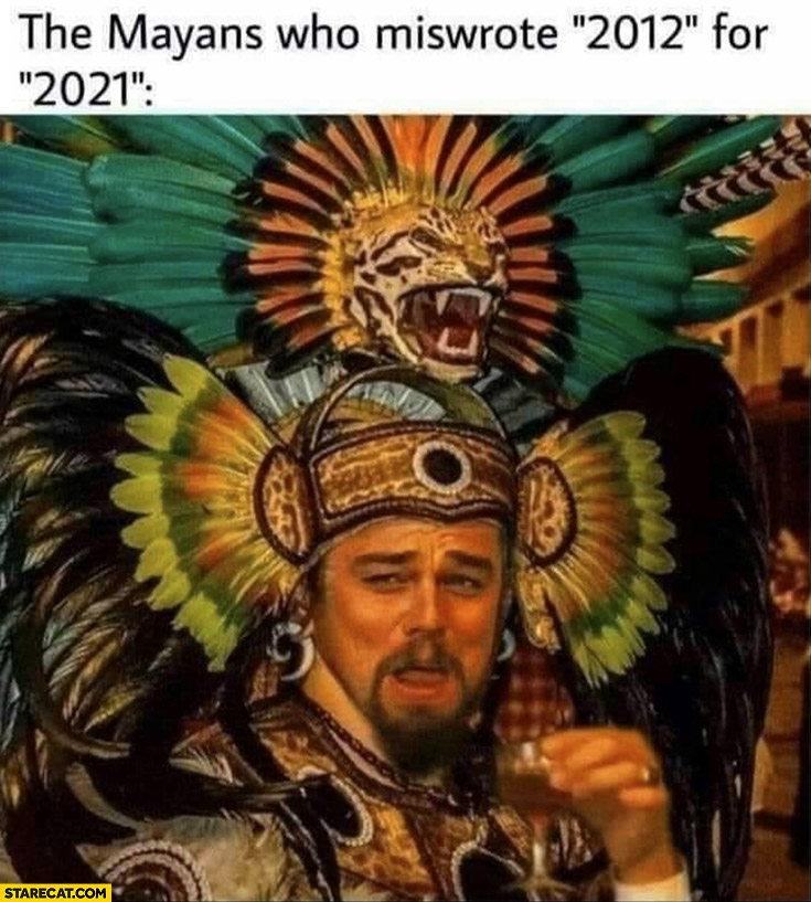 The Mayans who miswrote 2012 for 2021 Leonardo DiCaprio laughing