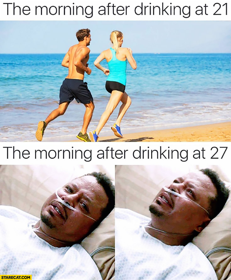 The morning after drinking at 21, the morning after drinking at 27 comparison