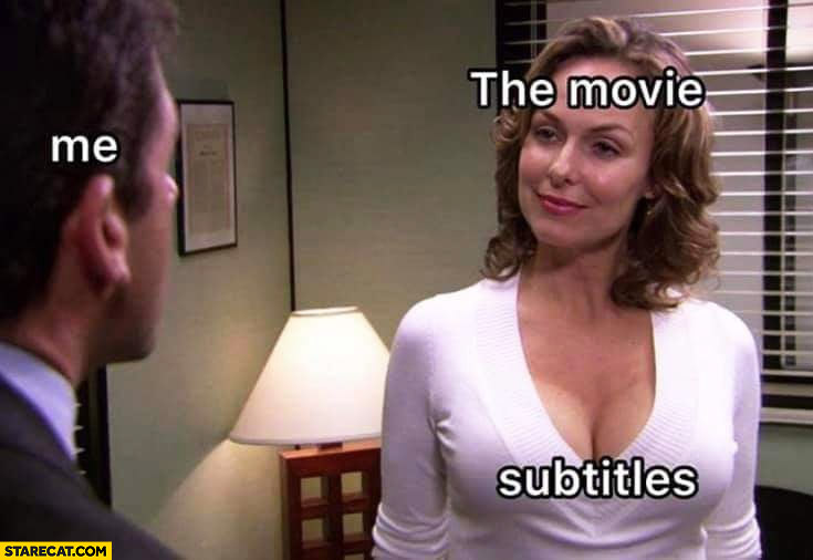 The movie, me, subtitles man looking at her clevage