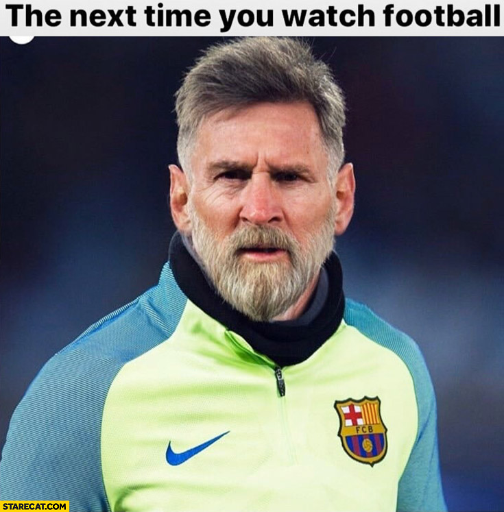 The next time you watch football Messi old man coronavirus quarantine